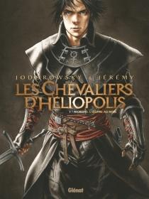 Les chevaliers d'Héliopolis - AlexandroJodorowsky
