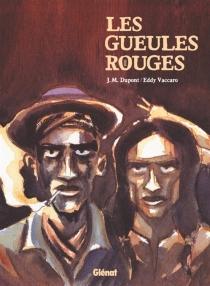 Les gueules rouges - Jean-MichelDupont