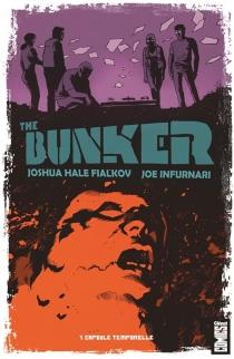 The bunker : capsule temporelle - Joshua HaleFialkov