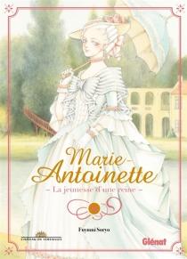 Marie-Antoinette, la jeunesse d'une reine - FuyumiSoryo