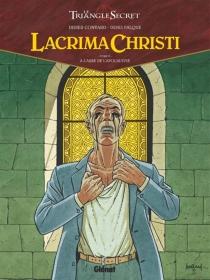 Lacrima Christi : le triangle secret - DidierConvard