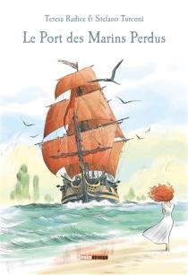 Le port des marins perdus - TeresaRadice