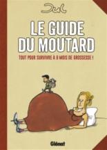 Le guide du moutard : tout pour survivre à 9 mois de grossesse ! - Jul