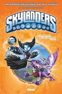 Le retour du roi dragon| Skylanders - RonMarz