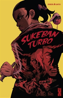 Sukeban Turbo : sisterhood - Sylvain Runberg