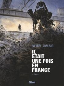 Il était une fois en France : intégrale - FabienNury