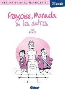 Françoise, Manuela et les autres - James