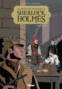 Les archives secrètes de Sherlock Holmes - PhilippeChanoinat