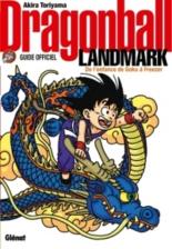 Dragon ball landmark : guide officiel : de l'enfance de Goku à Freezer - AkiraToriyama