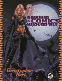 Dessiner les comics aujourd'hui - ChristopherHart