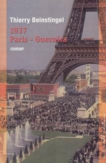 1937, Paris-Guernica - ThierryBeinstingel