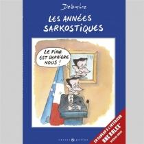 Les années sarkostiques - Jean-MichelDelambre