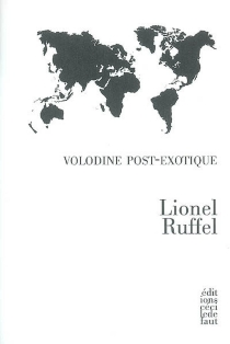 Volodine post-exotique - Lionel Ruffel