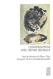 Conversations avec Henri Michaux -