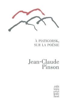 A Piatigorsk, sur la poésie - Jean-ClaudePinson