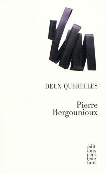 Deux querelles - PierreBergounioux