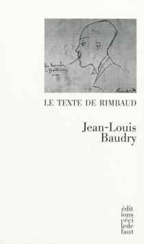 Le texte de Rimbaud - Jean-LouisBaudry