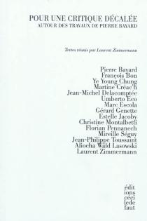 Pour une critique décalée : autour des travaux de Pierre Bayard -