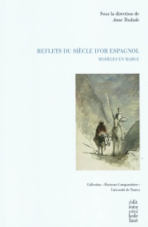 Reflets du siècle d'or espagnol : modèles en marge -