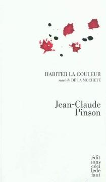 Habiter la couleur| Suivi de De la mocheté - Jean-ClaudePinson