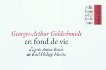 En fond de vie : d'après Anton Reiser de Karl Philipp Moritz - Georges-ArthurGoldschmidt