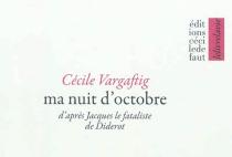 Ma nuit d'octobre : d'après Jacques le fataliste de Diderot - CécileVargaftig