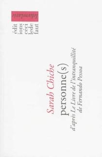 Personne(s) : d'après Le livre de l'intranquillité de Fernando Pessoa - SarahChiche
