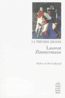 La théorie Zidane - LaurentZimmermann