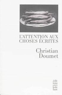 L'attention aux choses écrites - ChristianDoumet