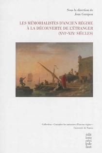 Les mémorialistes d'Ancien Régime à la découverte de l'étranger : XVI-XIXe siècles - Le moderneLaboratoire l'Antique