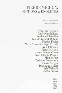 Pierre Michon, fictions et enquêtes -