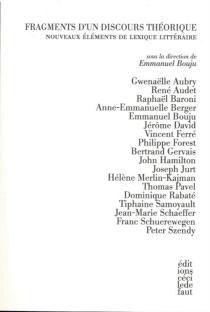 Fragments d'un discours théorique : nouveaux éléments de lexique littéraire -