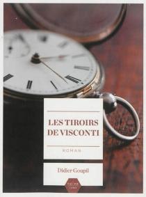 Les tiroirs de Visconti - DidierGoupil