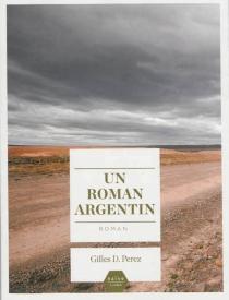 Un roman argentin - Gilles D.Perez