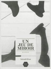 Un jeu de miroir - SohrabKhan