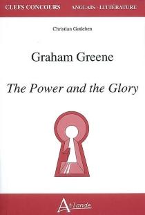 Graham Greene, The power and the glory - ChristianGutleben