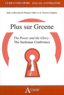 Plus sur Greene, The power and the glory : the Sorbonne conference -