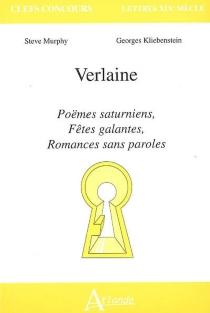 Verlaine : Poèmes saturniens, Fêtes galantes, Romances sans paroles - GeorgesKliebenstein