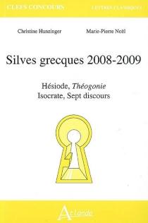 Silves grecques 2008-2009 : Hésiode, Théogonie, Isocrate, Sept discours - ChristineHunzinger