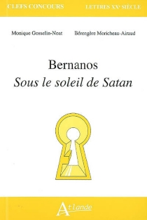 Bernanos, Sous le soleil de Satan - MoniqueGosselin-Noat