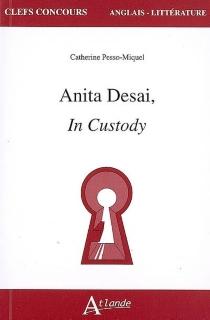 Anita Desai, In custody - CatherinePesso-Miquel