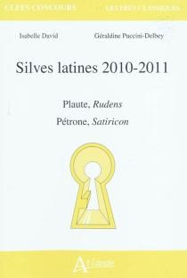 Silves latines 2010-2011 : Plaute, Rudens ; Pétrone, Satiricon - IsabelleDavid