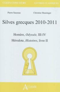 Silves grecques 2010-2011 : Homère, Odyssée, III-IV ; Hérodote, Histoires, livre II - ChristineHunzinger