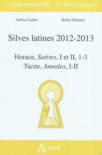 Silves latines 2012-2013 : Horace, Satires, I et II, 1-3 ; Tacite, Annales, I-II - FabriceGaltier