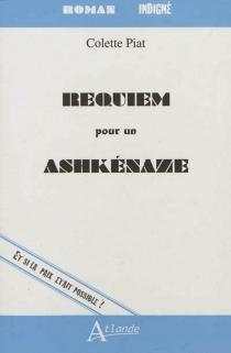 Requiem pour un Ashkénaze : et si la paix était possible ? - ColettePiat