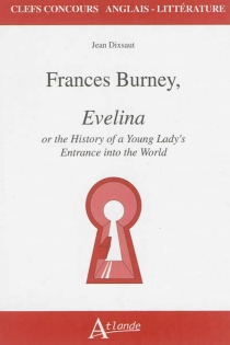 Frances Burney, Evelina or The history of a young lady's entrance into the world - Jean Dixsaut