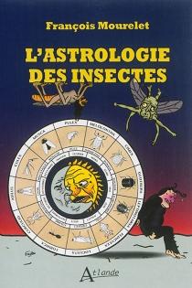 L'astrologie des insectes - FrançoisMourelet