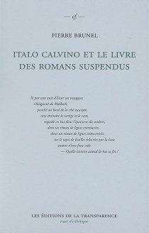 Italo Calvino et le livre des romans suspendus : Si par une nuit d'hiver un voyageur - PierreBrunel