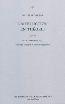 L'autofiction en théorie - PhilippeVilain