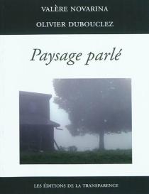 Paysage parlé - OlivierDubouclez